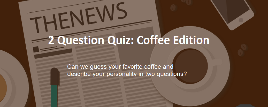 Branching Coffee/Personality Quiz